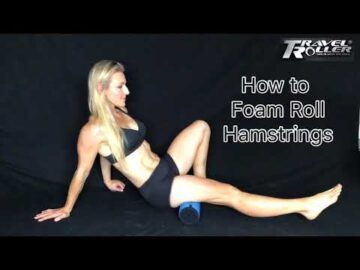 How to Foam Roll Hamstring Muscles