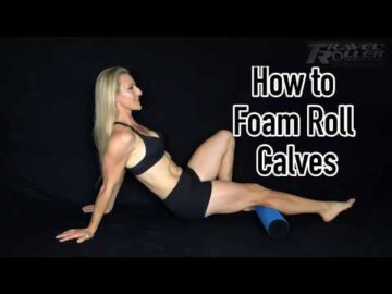 How to Foam Roll Calf Muscles | Deep Tissue Release | Sore Muscles